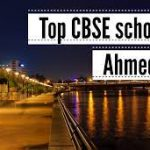 Choosing the best Ahmedabad CBSE school - Top 7 Schools
